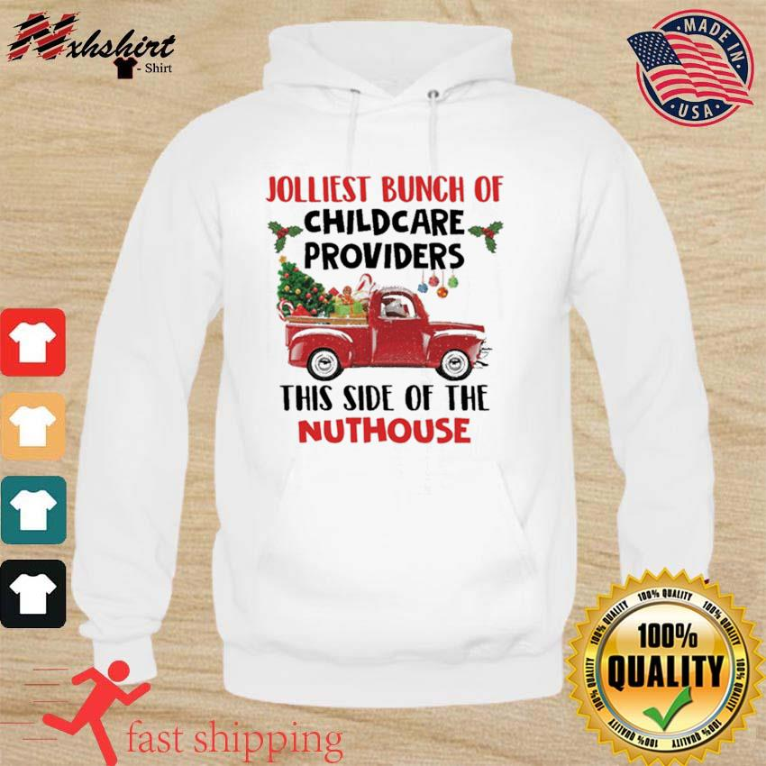 Jolliest Bunch Of Childcare Providers This Side Of The Nuthouse Christmas T-Shirt hoodie