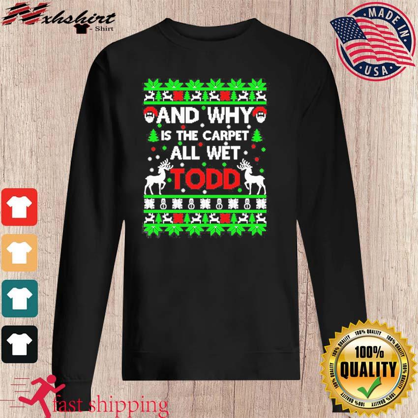 Why Is The Carpet All Wet Todd Ugly Christmas Sweats sweater