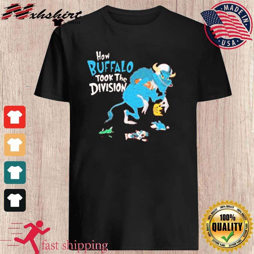 Buffalo bills How Buffalo Took The Division T-Shirt