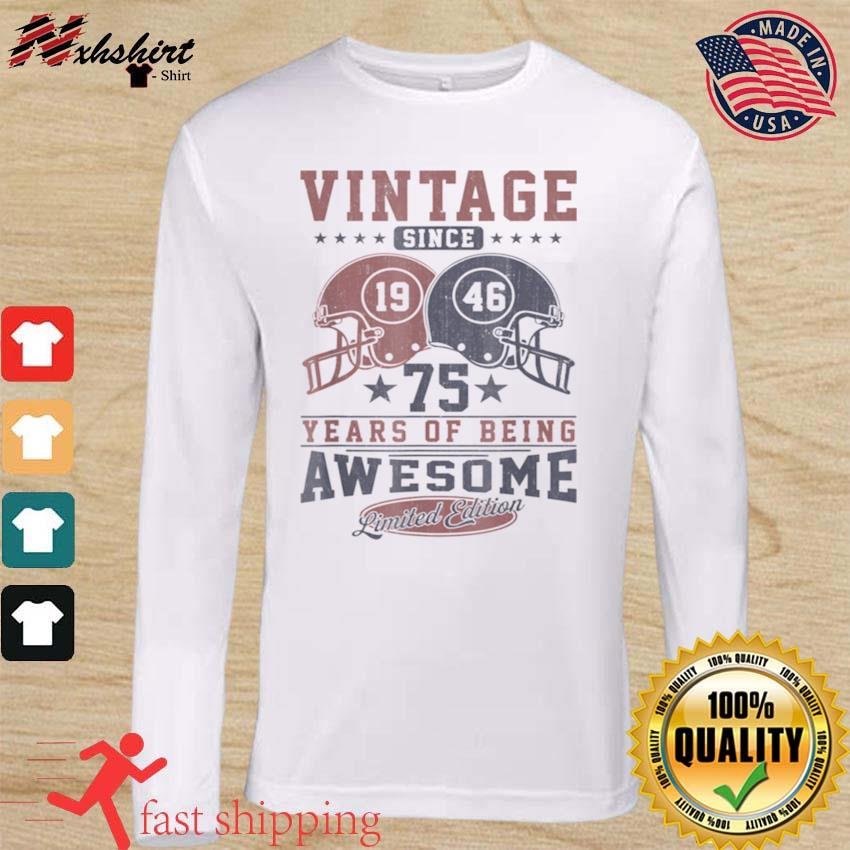 Vintage Since 1946 75 Years Of being Awesome s long sleeve