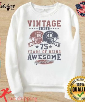Vintage Since 1946 75 Years Of being Awesome s sweater