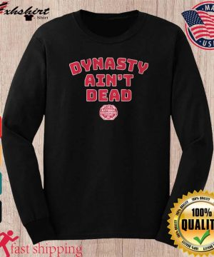 Alabama Football Dynasty Aint Dead Shirt long sleeve