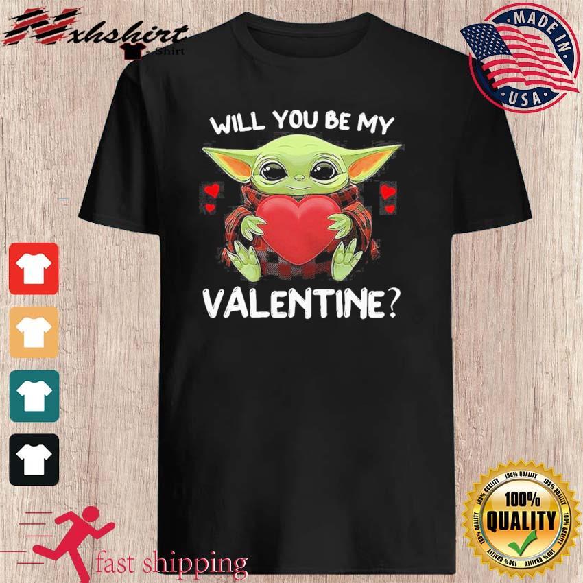 Baby Yoda Hug Heart Will You Be My Valentine Shirt