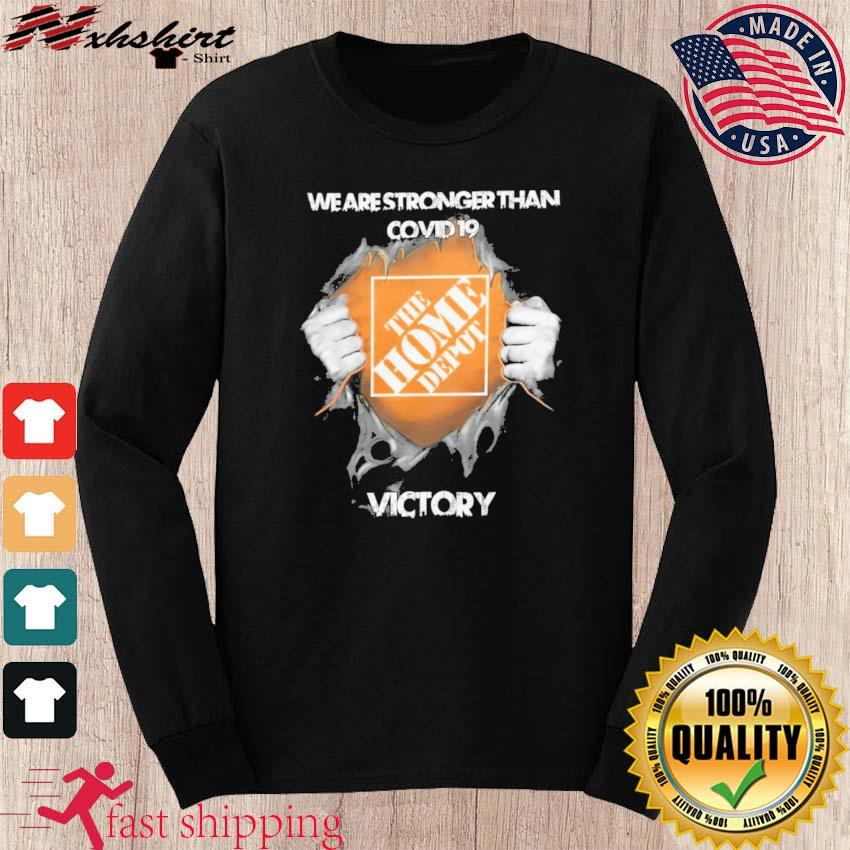 Blood Inside Me The Home Depot We Are Stronger Than Covid 19 Victory Shirt long sleeve