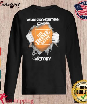 Blood Inside Me The Home Depot We Are Stronger Than Covid 19 Victory Shirt sweater