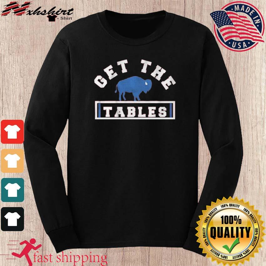 Get The Tables Shirt long sleeve