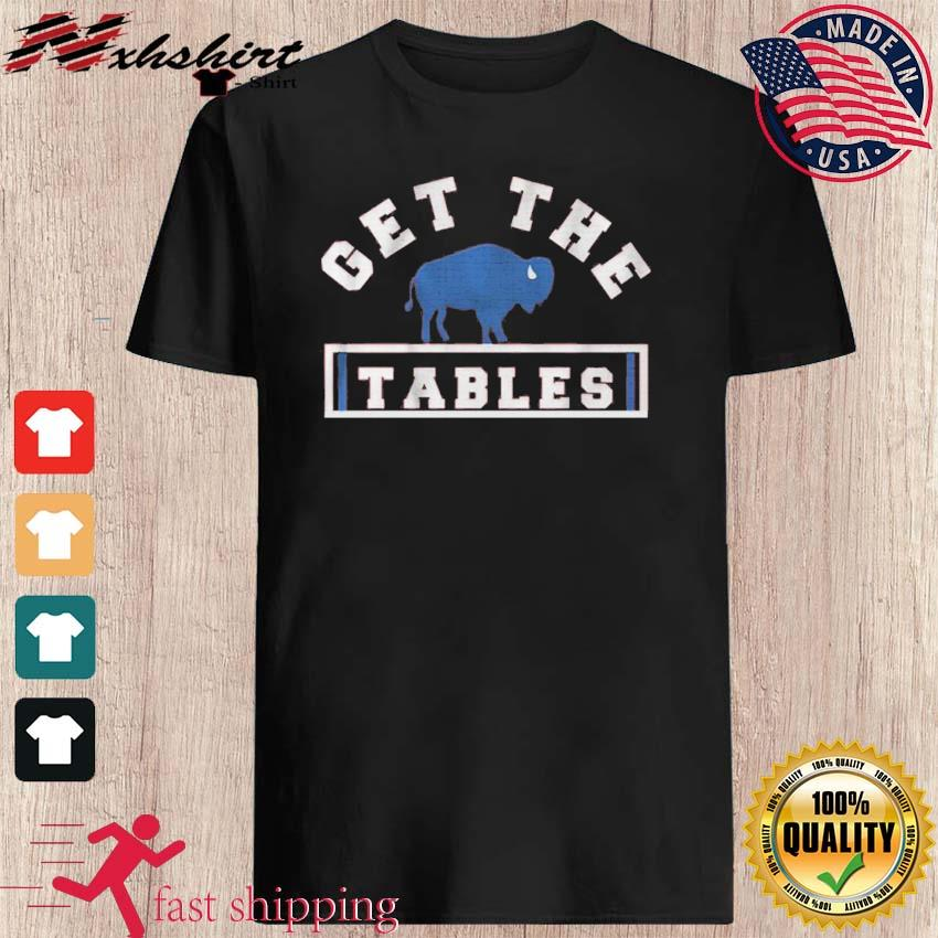 Get The Tables Shirt