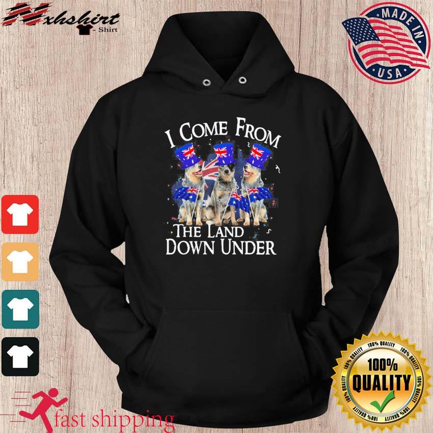 Heeler I Come From The Land Down Under Shirt hoodie