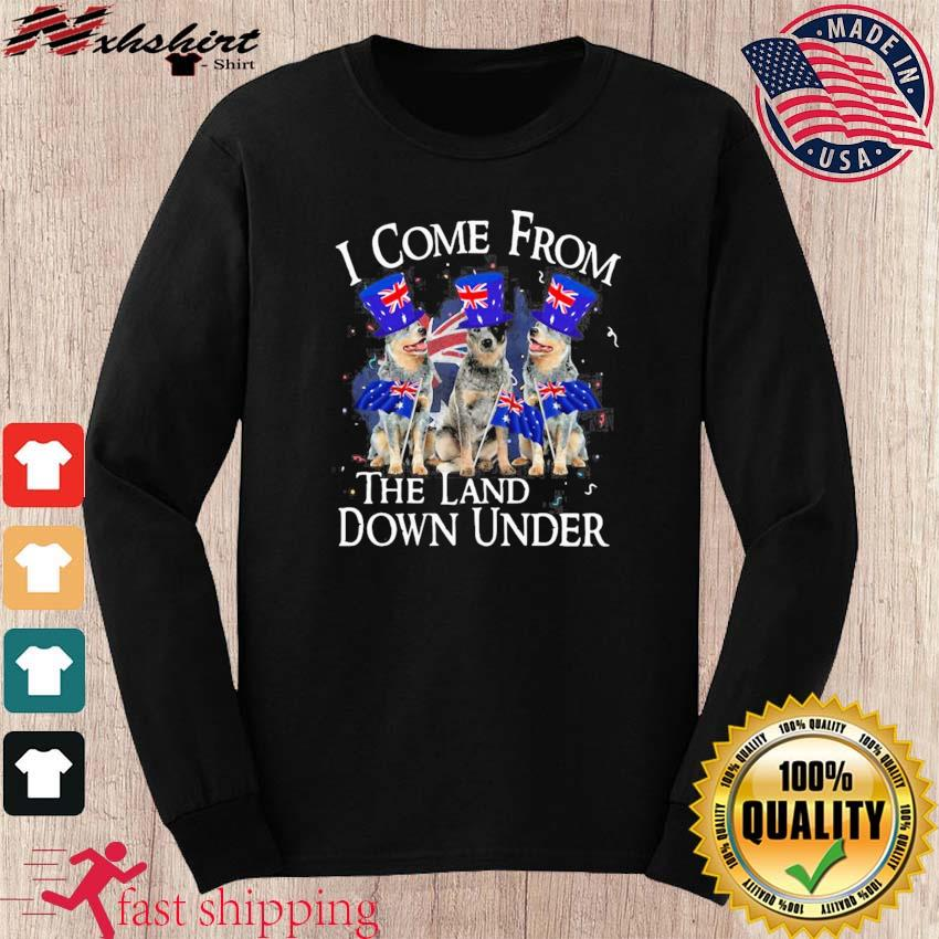 Heeler I Come From The Land Down Under Shirt long sleeve