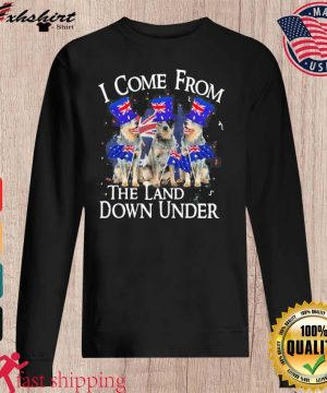 Heeler I Come From The Land Down Under Shirt sweater