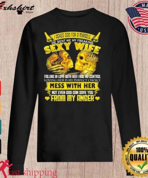 I Asked God For A Miracle He Sent Me My Freaking Sexy Wife Shirt sweater
